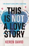 This is Not a Love Story - Keren David