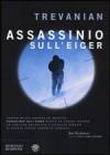 Assassinio sull'Eiger - Trevanian, Alberto Cristofori