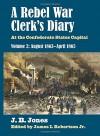 A Rebel War Clerk's Diary: At the Confederate States Capital, Volume 2: August 1863-April 1865 (Modern War Studies) - J. B. Jones, James I. Robertson Jr.