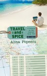 Travel and Spice (Famous on the Internet, Book Two) - Alina Popescu