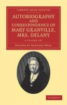 Autobiography and Correspondence of Mary Granville, Mrs Delany 6 Volume Set: With Interesting Reminiscences of King George the Third and Queen Charlotte - Mary Delany, Augusta Hall