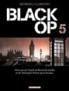 Black Op 5 - Stephen Desberg, Hugues Labiano, Jea