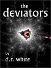 The Deviators - D.R. White