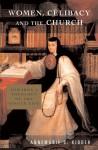 Women, Celibacy and the Church - Annemarie S. Kidder