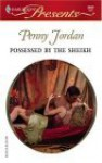 Possessed by the Sheikh - Penny Jordan
