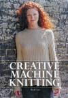 Creative Machine Knitting - Ruth Lee