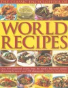 The Classic Encyclopedia of World Recipes: Sample The Classics Of World Cuisine In This Comprehensive Collection Of Over 350 Best-Loved Recipes From Every Continent (The Classic Encyclopedia of) - Sarah Ainley