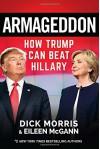 Armageddon: How Trump Can Beat Hillary - Dick Morris, Eileen McGann