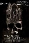 Of Dooms and Death (The Long Journey of Joslin de Lay) - Dennis Hamley