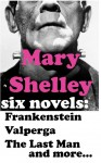 Mary Shelley: Six Novels – Frankenstein, Valperga, The Last Man, The Fortunes of Perkin Warbeck, Lodore, Mathilda - Mary Shelley, Hatman's books