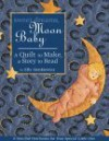 Sweet Dreams, Moon Baby: A Quilt To Make, A Story To Read - Elly Sienkiewicz