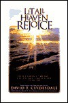 Let All Heaven Rejoice: Full - David T. Clydesdale