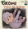 Okomi Enjoys His Outings - Helen Dorman, Clive Dorman