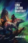 The Best of Luna Station Quarterly: The First Five Years (Volume 1) - Luna Station Quarterly, Jennifer Lyn Parsons