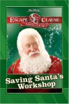 Saving Santa's Workshop (The Santa Clause 3: Escape Clause) - James Ponti