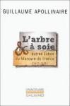 L'Arbre à soie et autres Echos du Mercure de France - Guillaume Apollinaire, Pierre Caizergues, Michel Décaudin