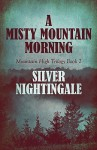 A Misty Mountain Morning: Mountain High Trilogy Book 2 - Silver Nightingale
