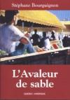 L'Avaleur de sable - Stéphane Bourguignon