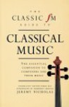 The Classic FM Guide to Classical Music - Jeremy Nicholas