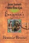 Benjamin's Secret Journal - Bonnie Bruno