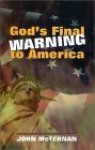 God's Final Warning To America - John McTernan
