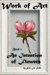 An Intention of Flowers (Work of Art) (Volume 1) - Ken La Salle