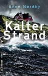 Kalter Strand: Thriller (Thriller im GMEINER-Verlag) - Anne Nordby