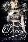 A Haunting Desire - Julie Mulhern
