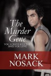 The Murder Gene: You Always Kill the Ones You Love - Mark Nosack