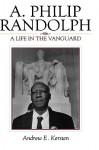A. Philip Randolph: Adolescent Gender Diversity and Violence - Andrew Kersten