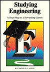 Studying Engineering: A Road Map to a Rewarding Career - Raymond B. Landis