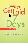 Ways 2 Get Laid in 7 Days - Kevin Cameron