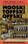 The Rise, Fall, and Redemption of Mooski Toffski Offski (The Jeff Greenaway Series Book 4) - James Howard Kunstler