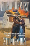 Stay Away From That City...They Call it Cheyenne - Stephen Bly