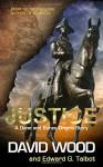 Justice: A Dane and Bones Origins Story (Dane Maddock Origins) (Volume 8) - David Wood, Edward G Talbot