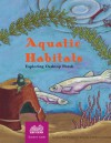 Aquatic Habitats - Katharine Barrett, Carolyn Willard