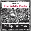 The Subtle Knife (His Dark Materials series)(Audio Theater Dramatization) - Philip Pullman
