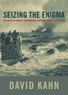 Seizing the Enigma: The Race to Break the German U-Boats Codes, 1939-1943 - David Kahn, Bernard Mayes