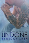 Undone - Rebecca Shea