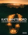 Kate Whiteford: Land Drawings/Installations/Excavations - Richard Cork, Colin Renfrew, Richard Nightingale