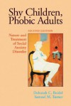 Shy Children, Phobic Adults: Nature And Treatment of Social Anxiety Disorder - Deborah C. Beidel, Samuel M. Turner