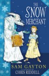 The Snow Merchant - Sam Gayton, Chris Riddell