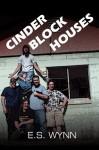 Cinder Block Houses - E.S. Wynn
