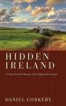 The Hidden Ireland: A Study of Gaelic Munster in the Eighteenth Century - Daniel Corkery