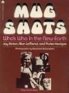 Mug Shots; Who's Who In The New Earth - Jay Acton, Alan LeMond, Parker Hodges, Raeanne Rubenstein