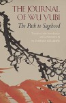 By Wu Yubi The Journal of Wu Yubi: The Path to Sagehood (Hackett Classics) [Paperback] - Wu Yubi