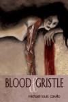 Blood & Gristle - Michael Louis Calvillo