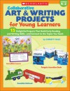 Collaborative Art & Writing Projects for Young Learners: 15 Delightful Projects That Build Early Reading and Writing Skills-and Connect to the Topics You Teach - Christy Hale