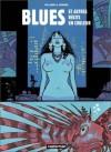 Blues et autres récits en couleur - Ruben Pellejero, Jorge Zentner