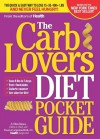 The CarbLovers Diet Pocket Guide: The Quick & Easy Way to Lose 15, 35, 100+ lbs and Never Feel Hungry! - Ellen Kunes, Frances Largeman-Roth